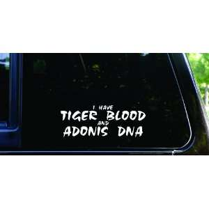 I have TIGER BLOOD and ADONIS DNA funny die cut Charlie
