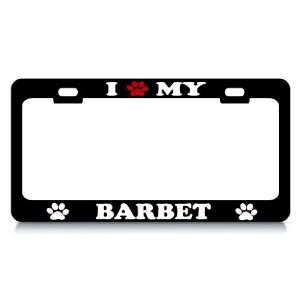 I LOVE MY BARBET Dog Pet Auto License Plate Frame Tag