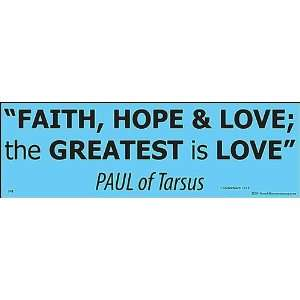 Faith, Hope & Love, Greatest is Love Bumper Sticker