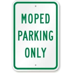 Moped Parking Only High Intensity Grade Sign, 18 x 12