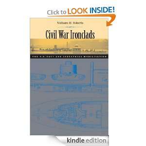 Civil War Ironclads The U.S. Navy and Industrial Mobilization (Johns