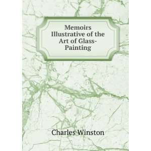 of the Art of Glass Painting Charles Winston  Books