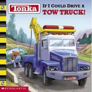 Tonka If I Could Drive A Tow Truck (9780439365871