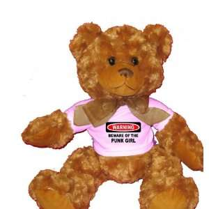 BEWARE OF THE PUNK GIRL Plush Teddy Bear with WHITE T