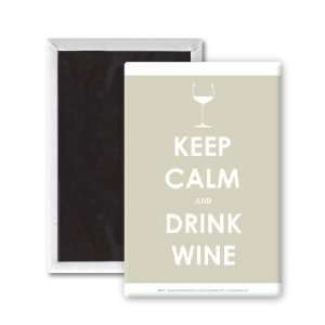 Keep Calm and Drink Wine   3x2 inch Fridge Magnet   large